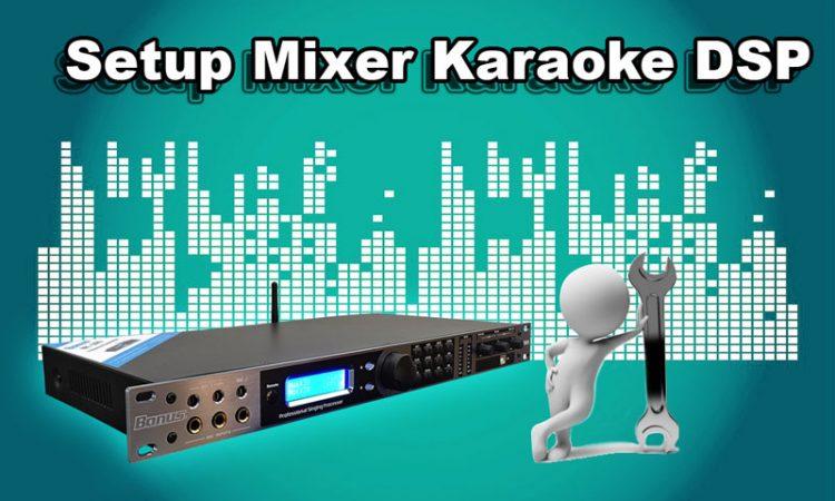 Phương pháp setup mixer karaoke dsp
